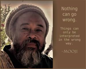 Mooji everything goes right